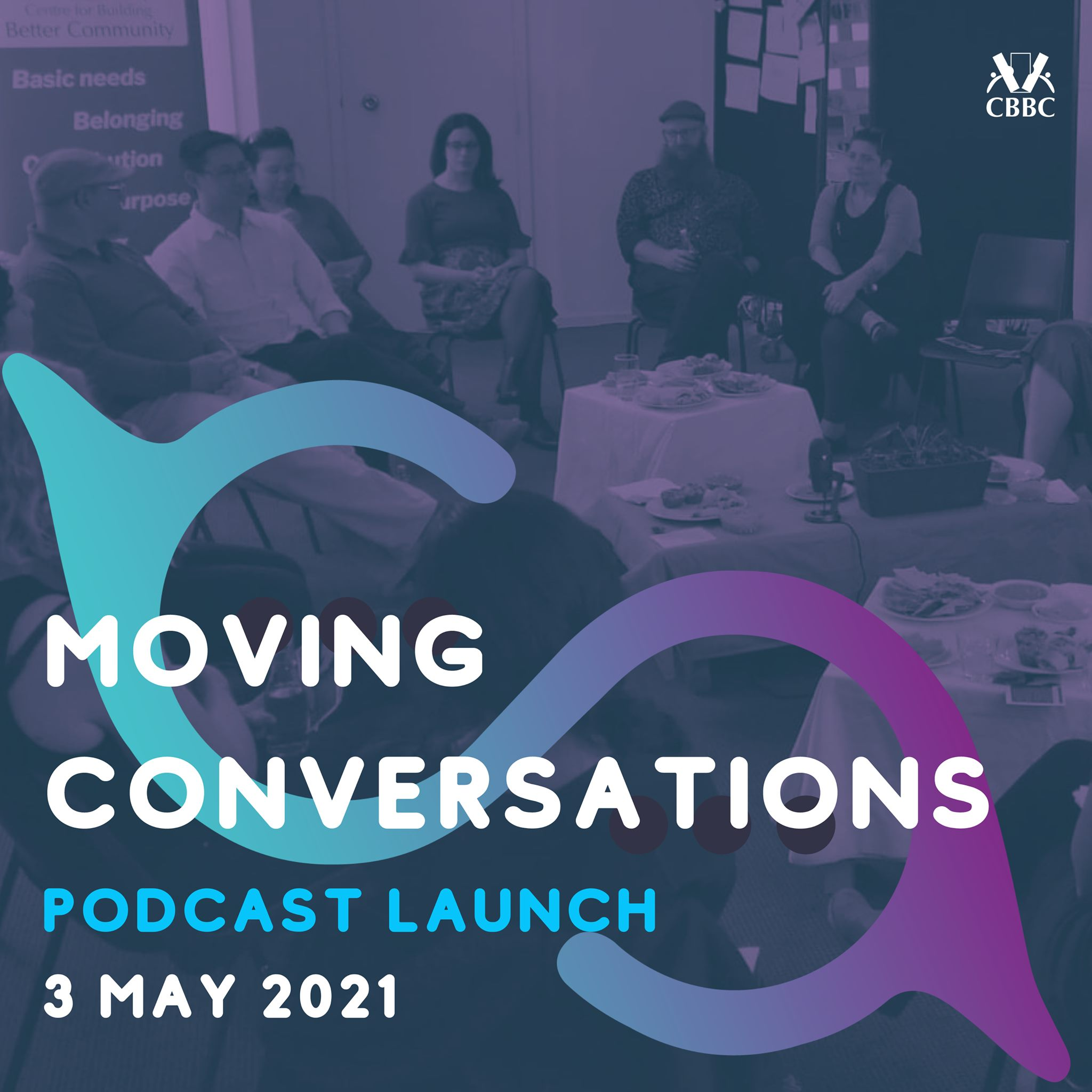 A group of people seated around low tables are deep in conversation. Text over the image reads Moving Conversations Podcast Launch 3 May 2021