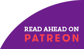 """A button that says """"read ahead on patreon""""."""