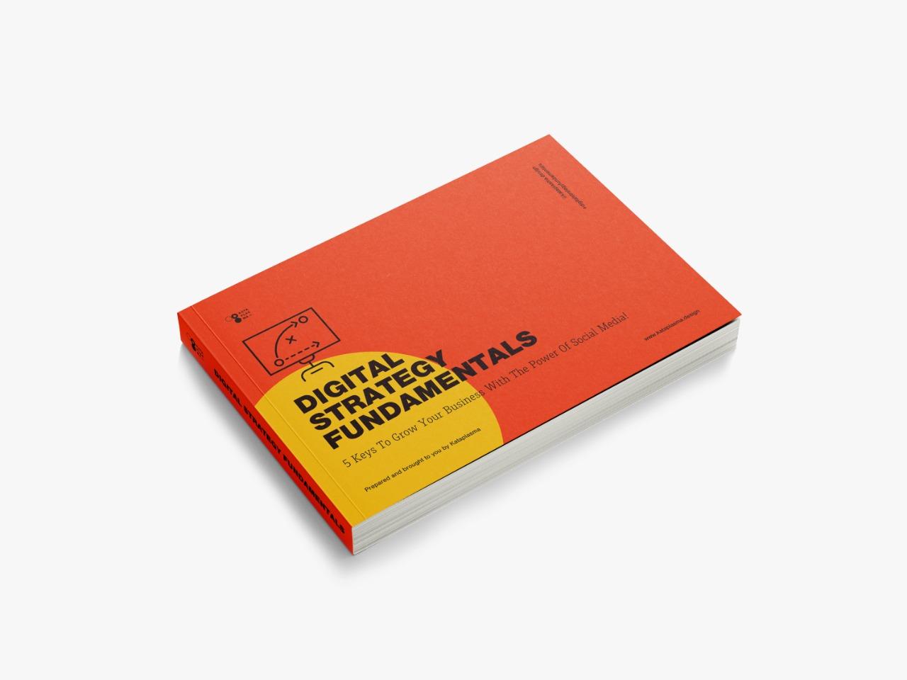Digital Strategy Fundamentals Ebook by Sebastian Lecona - 5 keys to grow your business with social media from Kataplasma