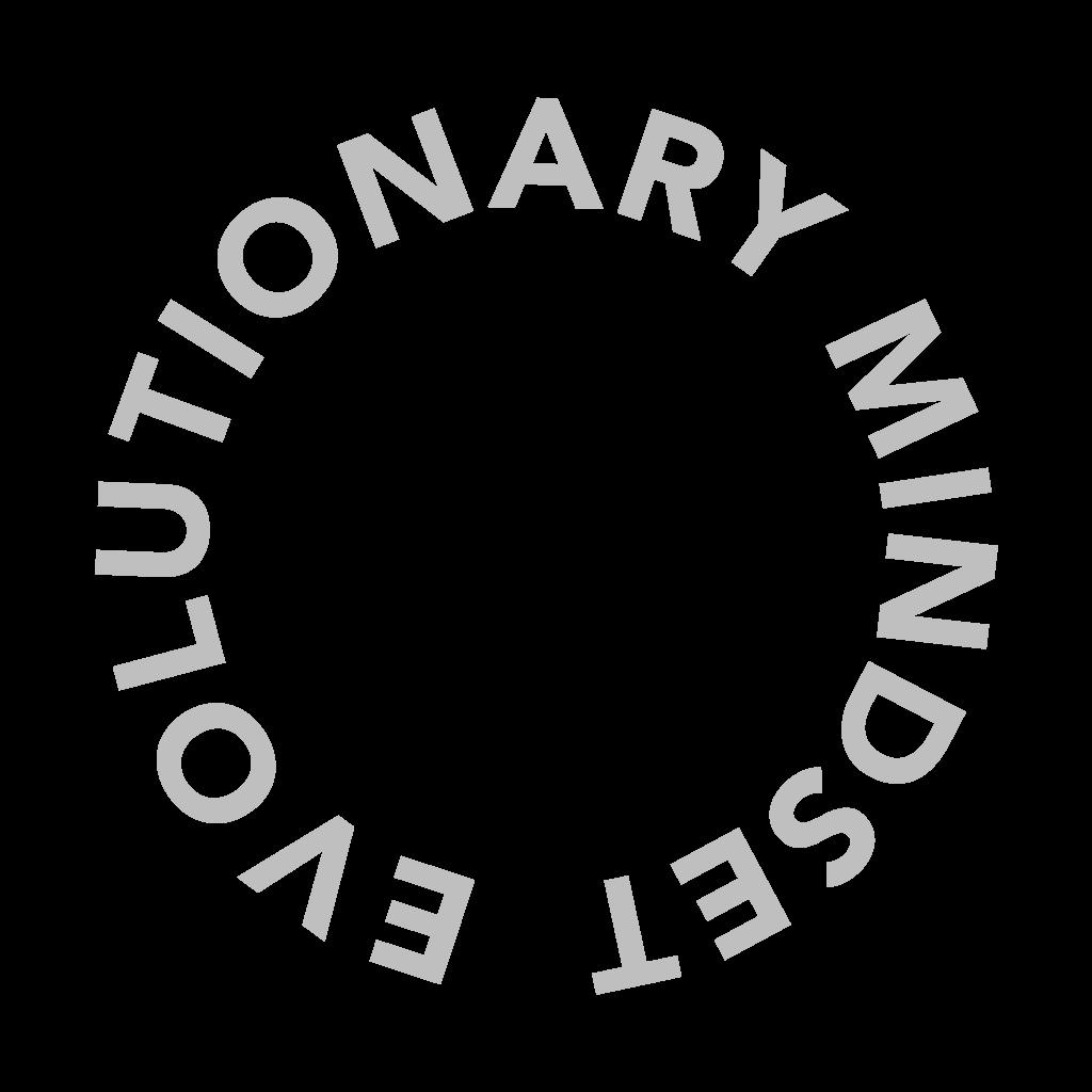 Evolutionary Mindset