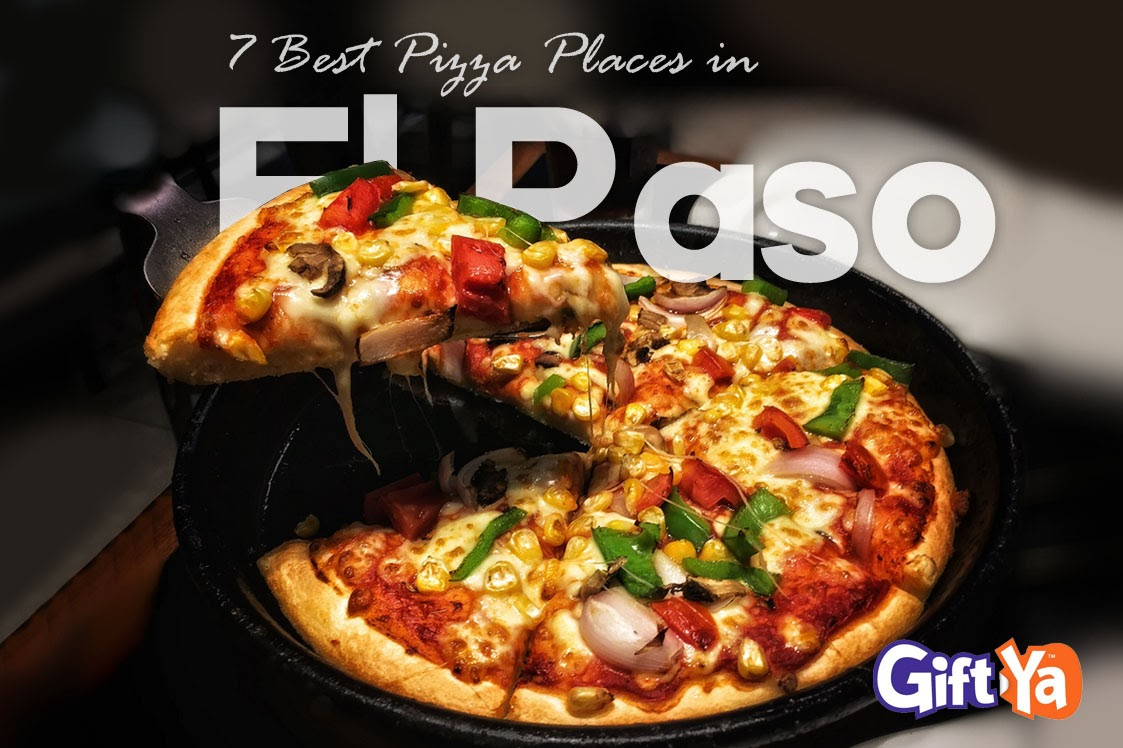 7 Best Pizza Places in El Paso
