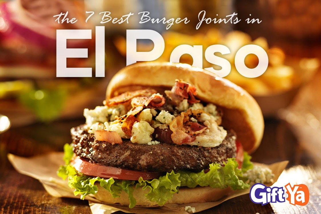the 7 Best Burger Joints in El Paso