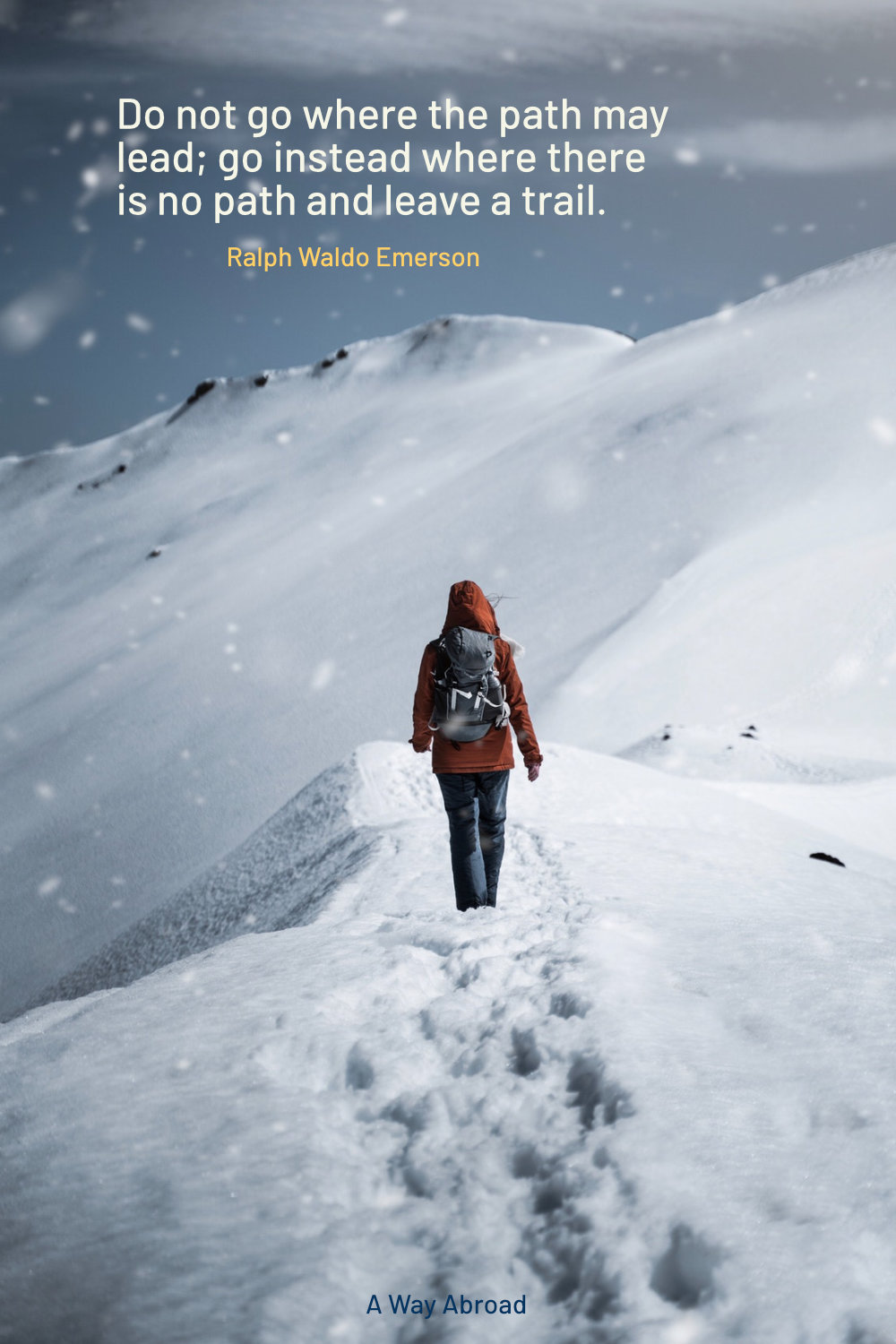 adventure quote with a picture of a woman trekking solo in the snowy mountains