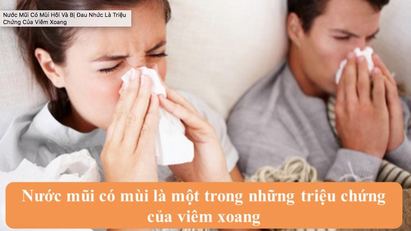 bệnh hiểm nguy lúc mũi có mùi hôi thối