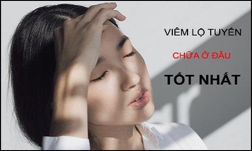 [ Top 11+] Địa chỉ chữa viêm lộ tuyến tốt nhất ở Hà Nội có bác sĩ GIỎI