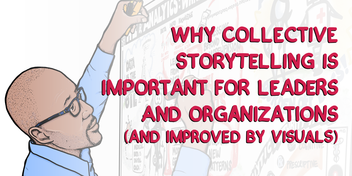 Collective Storytelling: Why It Is Important To Leaders & Organizations