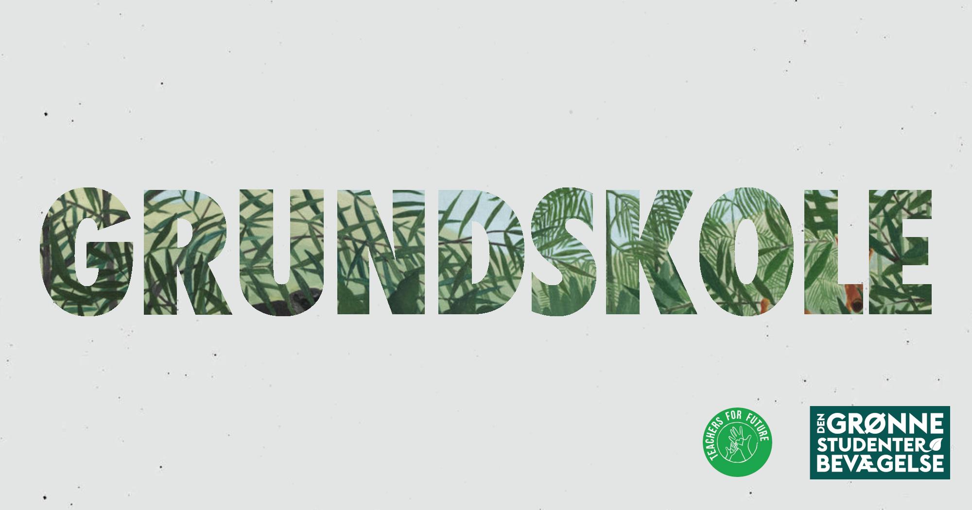 Danske elever fortjener en grøn grundskole