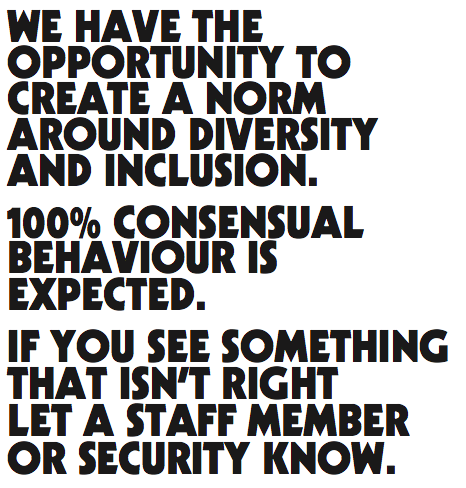 Image shows a poster created by Dial up. It simply reads We have the opportunity to create a norm around diversity and inclusion. 100% consensual behaviour is expected. If you see something that isn't right let a staff member know.