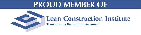 Proud Member of Lean Construction Institute