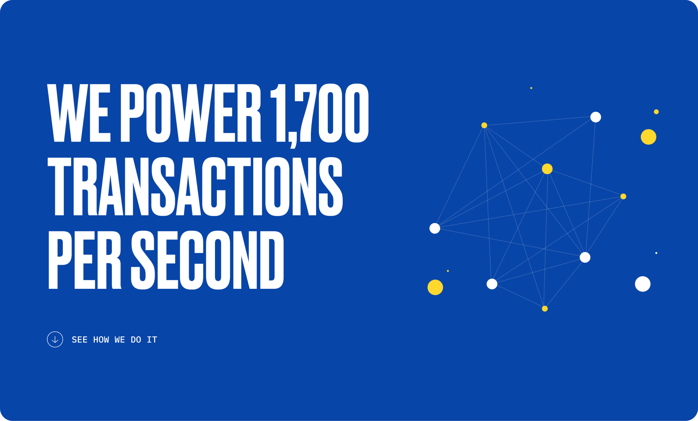UI hero moment reading, 'We power 1700 transactions per second'