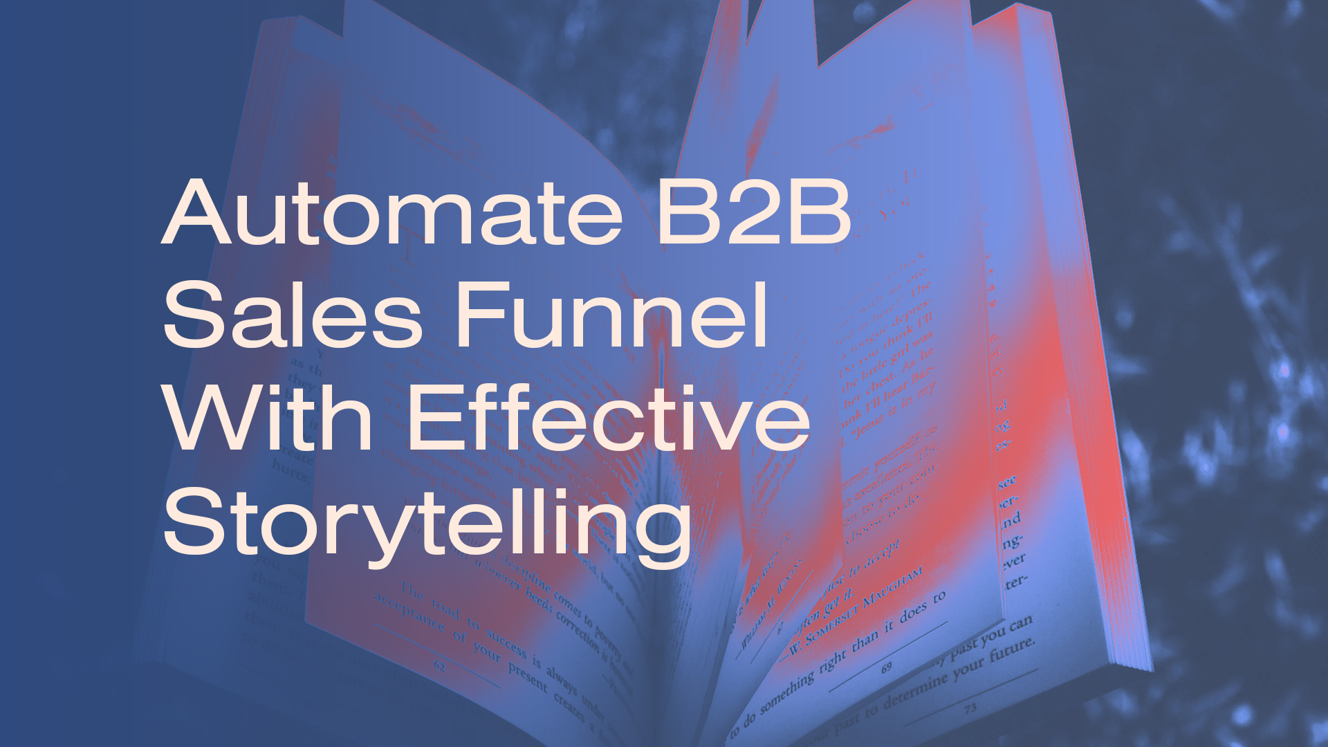 Thumbnail for insight on How to Automate Your Sales Funnel with Effective Storytelling