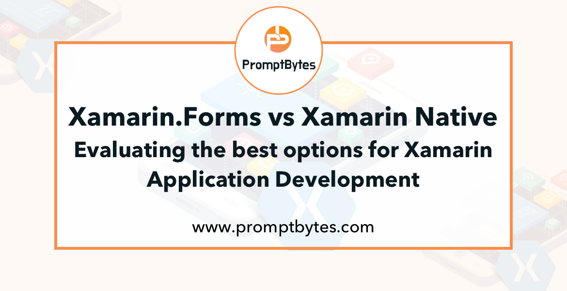 Xamarin Forms vs Native - Evaluating the best options for