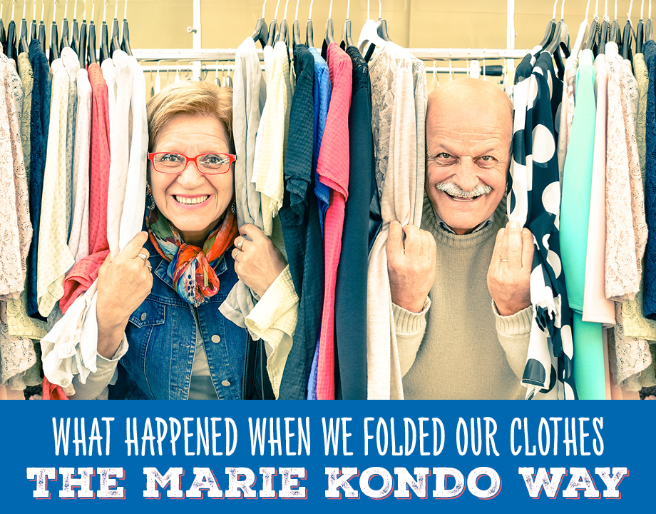 What Happened When We Folded Our Clothes the Marie Kondo Way