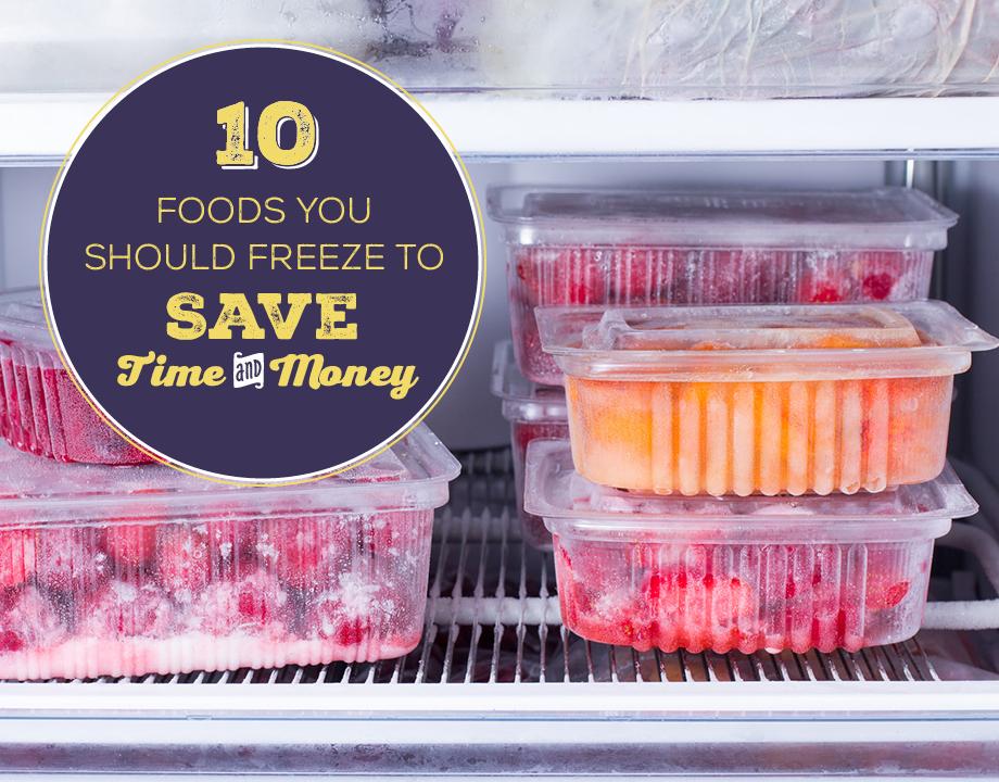 10 Foods You Should Freeze to Save Time and Money