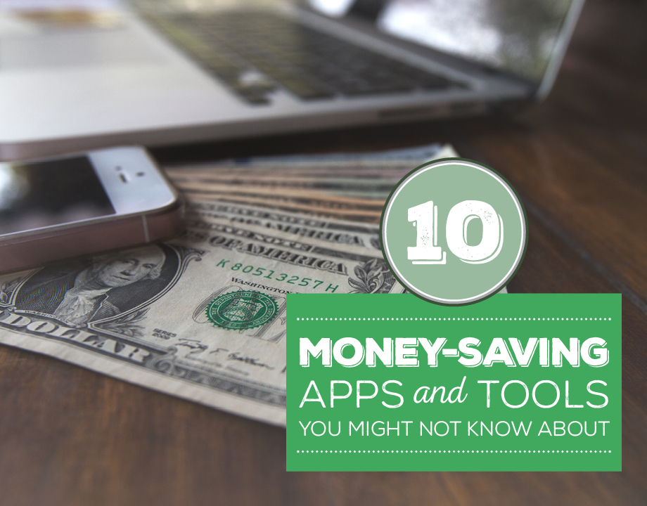 10 Money-Saving Apps and Tools You Might Not Know About
