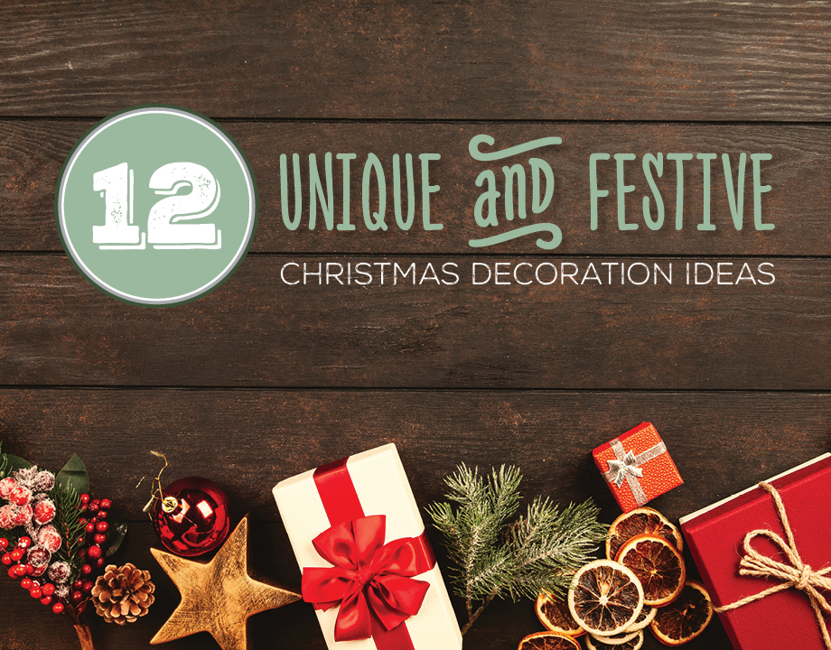 12 Unique and Festive Christmas Decoration Ideas