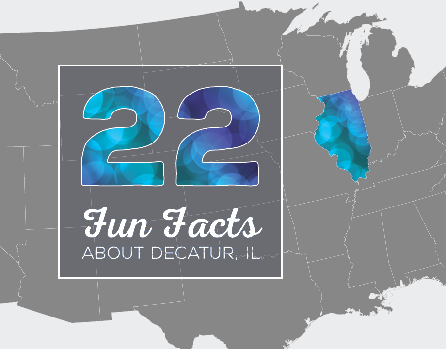 22 Fun Facts About Decatur, IL