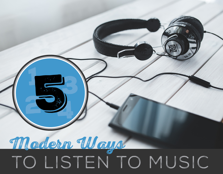 5 Modern Ways to Listen to Music
