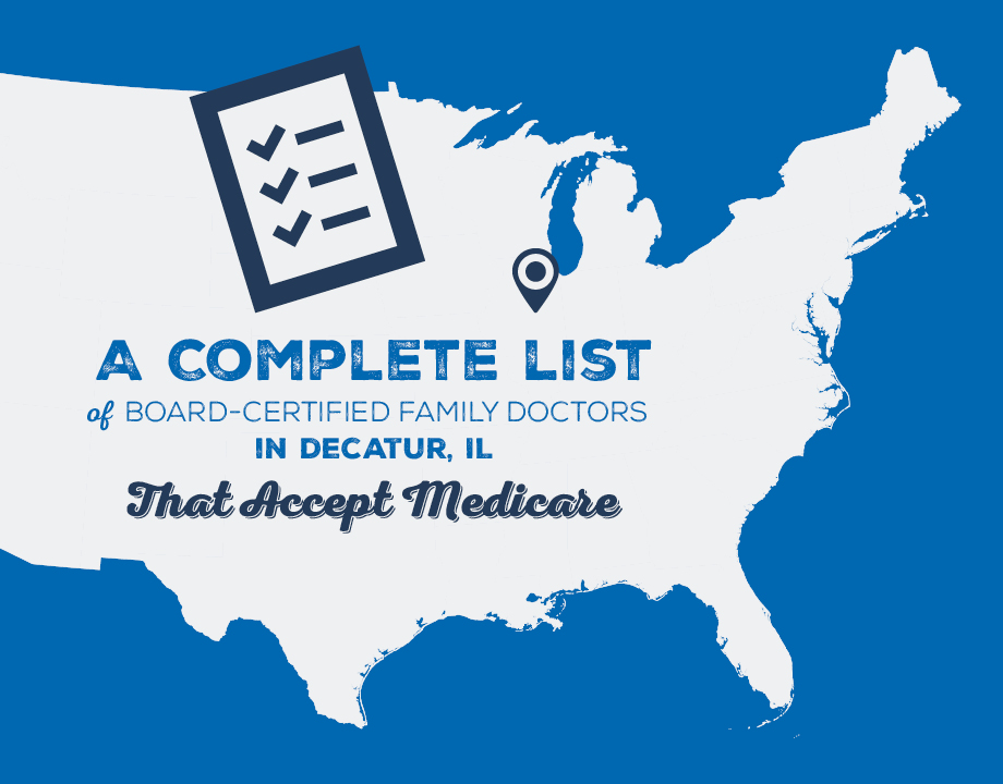 A Complete List of Board-Certified Family Doctors in Decatur, IL That Accept Medicare