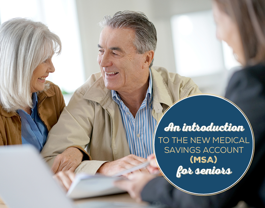 An Introduction to the New Medical Savings Account (MSA) For Seniors