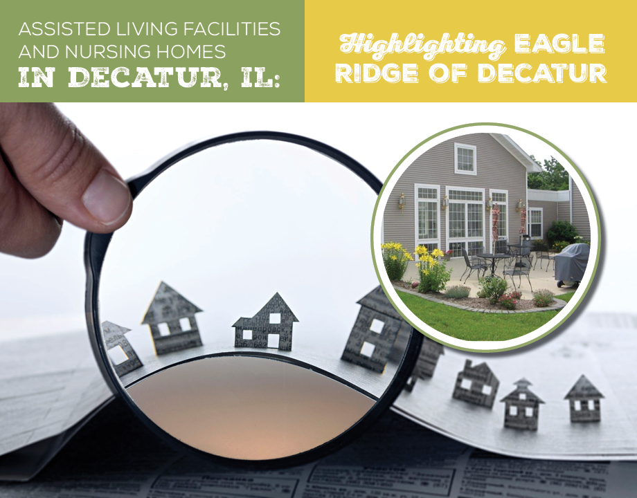 Assisted Living Facilities and Nursing Homes in Decatur, IL: Highlighting Eagle Ridge of Decatur