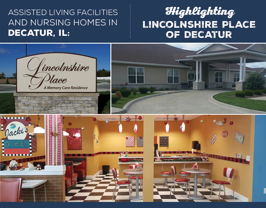 Assisted Living Facilities and Nursing Homes in Decatur, IL: Highlighting Lincolnshire Place of Decatur