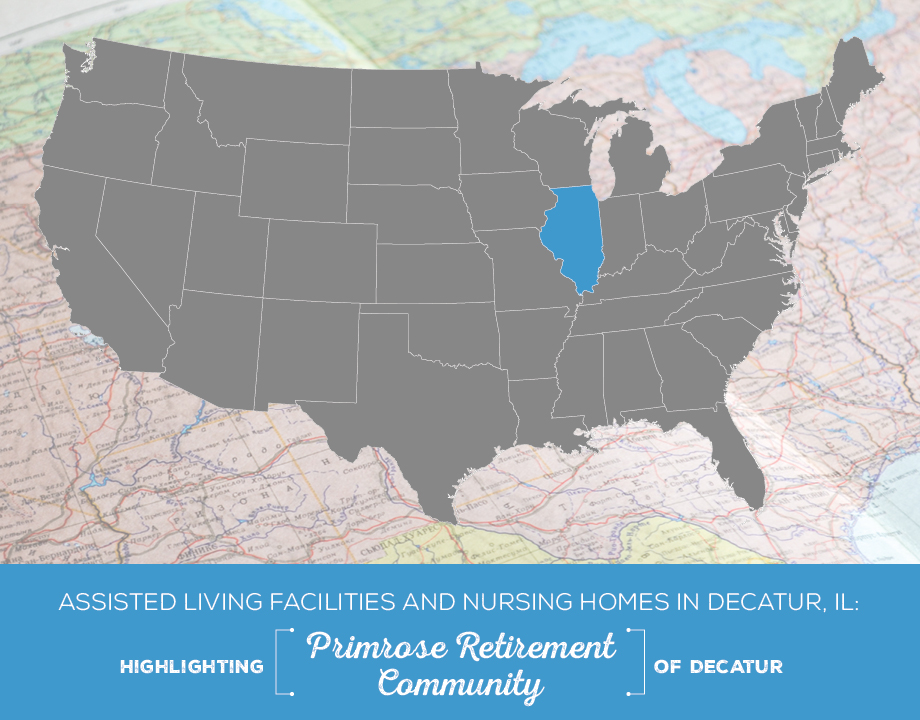 Assisted Living Facilities and Nursing Homes in Decatur, IL: Highlighting Primrose Retirement Community of Decatur