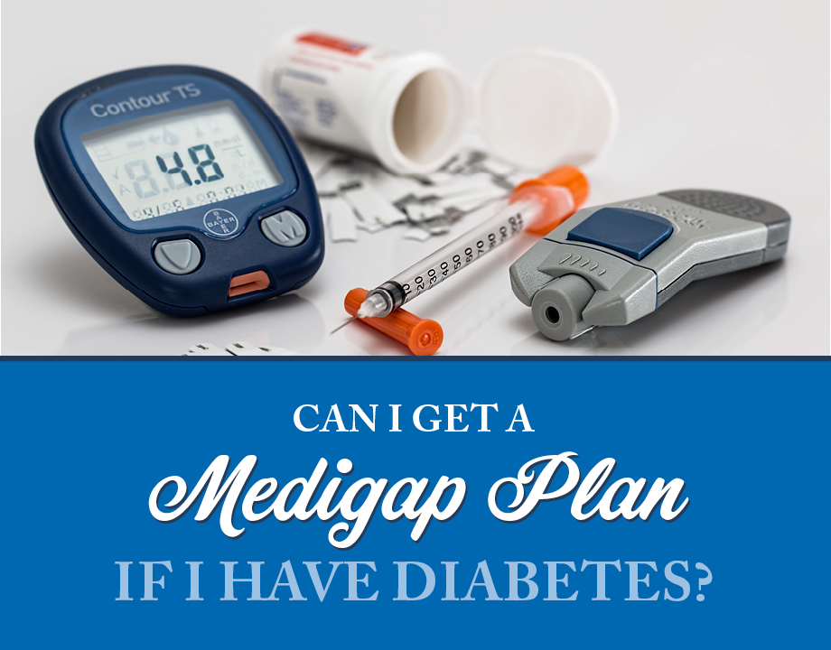 Can I get a Medigap Plan If I Have Diabetes?