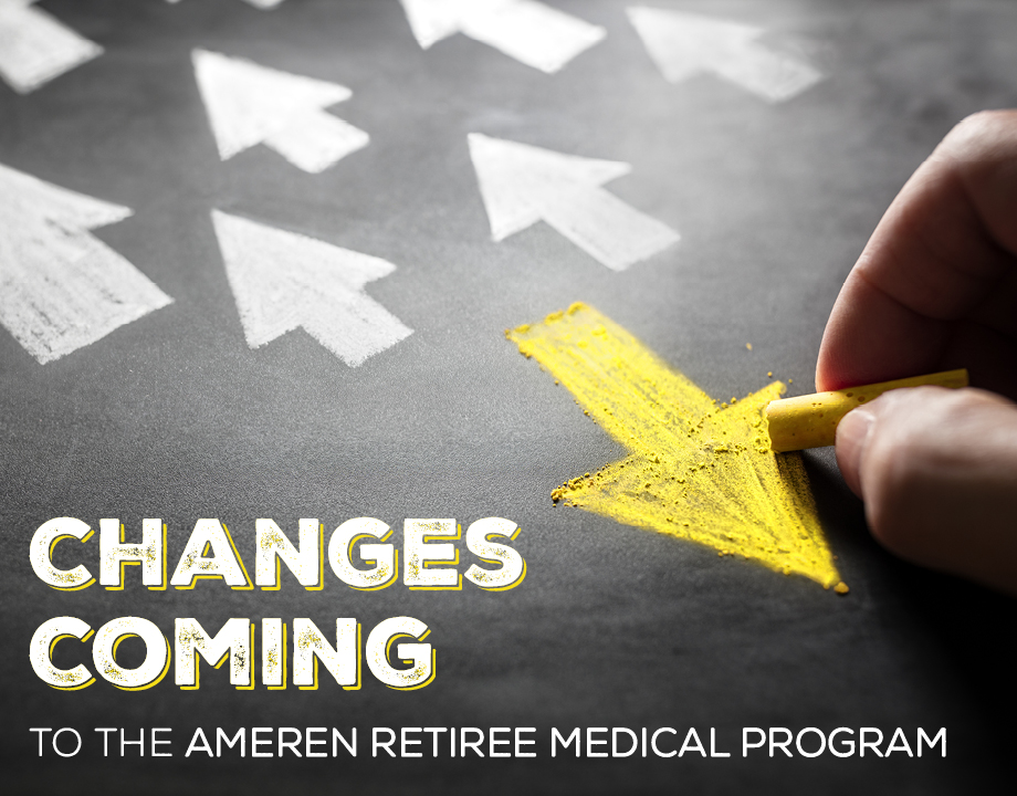 Changes Coming to the Ameren Retiree Medical Program