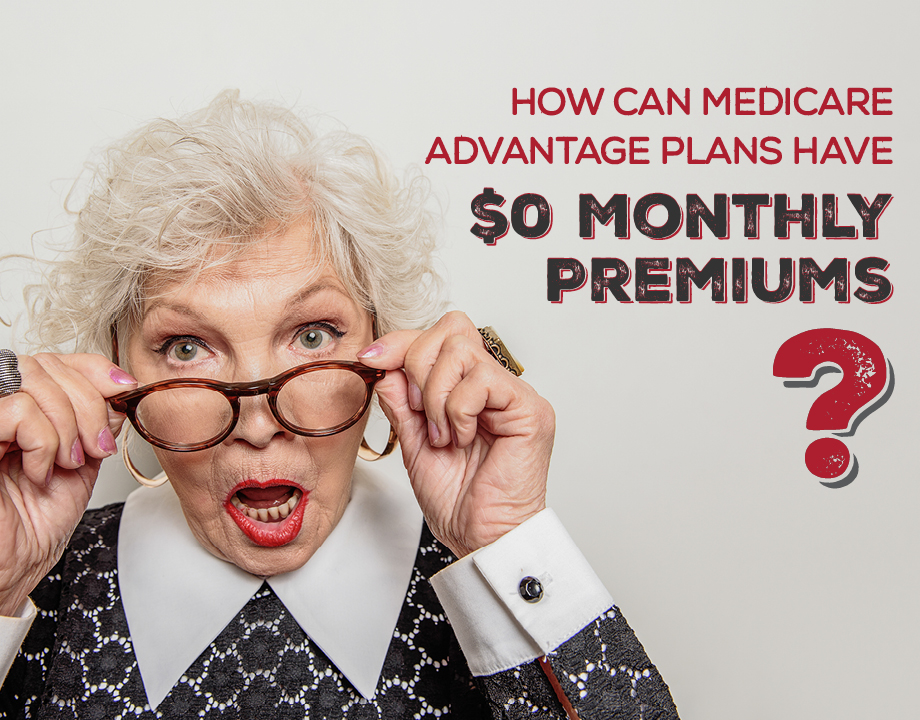 How Can Medicare Advantage Plans Have $0 Monthly Premiums?