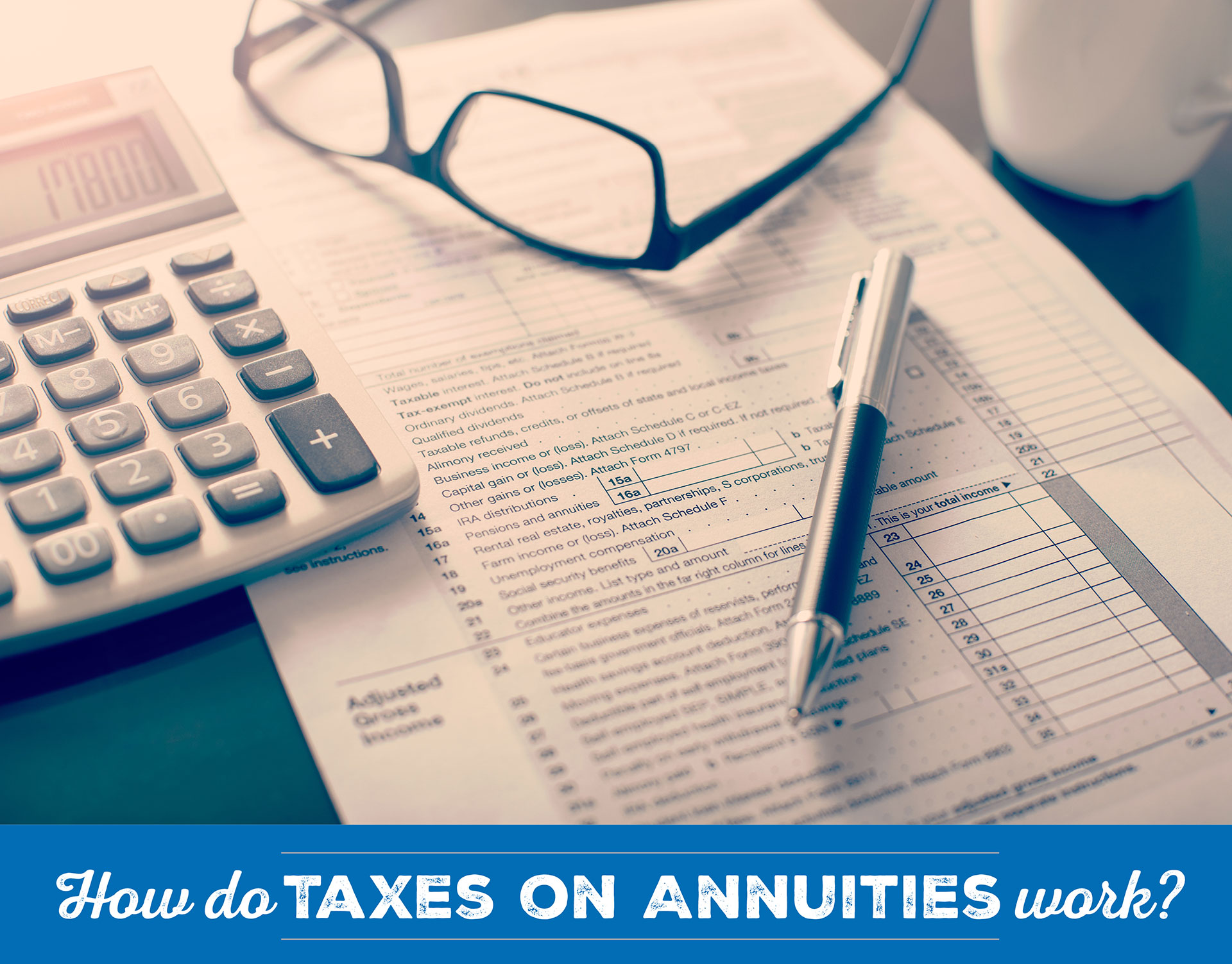How Do Taxes on Annuities Work?