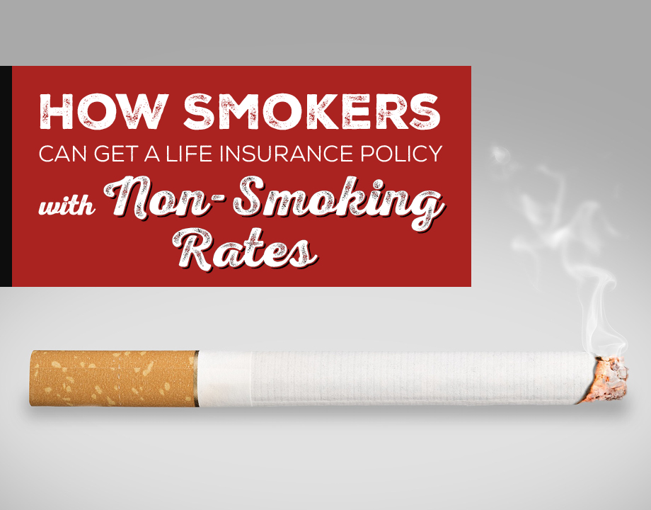 How Smokers Can Get a Life Insurance Policy With Non-Smoking Rates