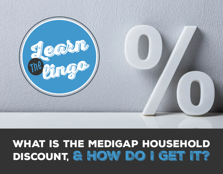 Learn the Lingo: What Is the Medigap Household Discount, and How Do I Get It?