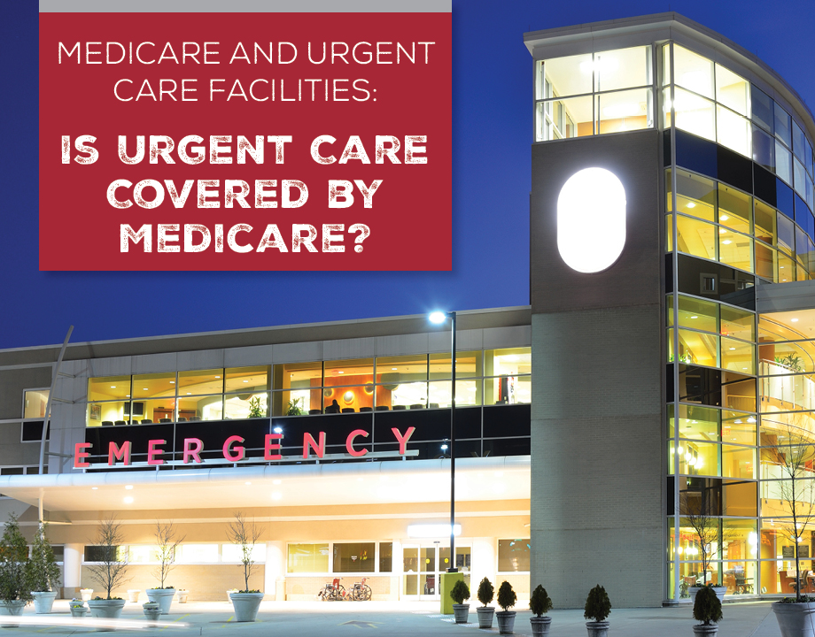 Medicare and Urgent Care Facilities: Is Urgent Care Covered by Medicare?