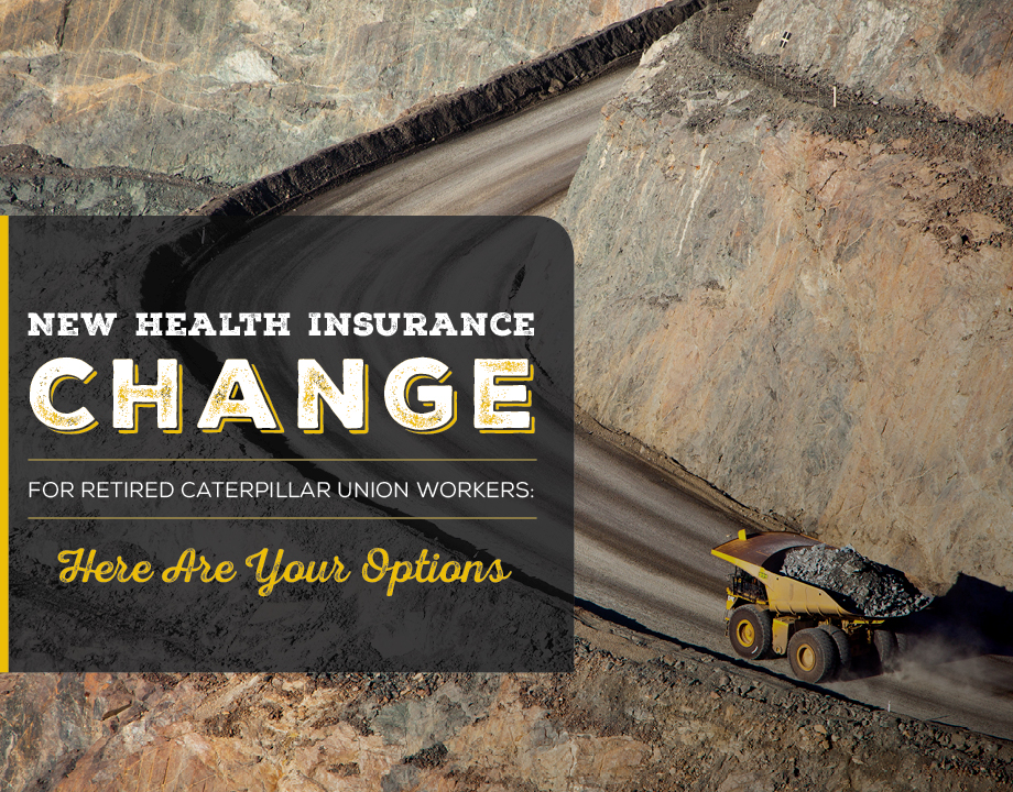 New Health Insurance Change for Retired Caterpillar Union Workers: Here Are Your Options