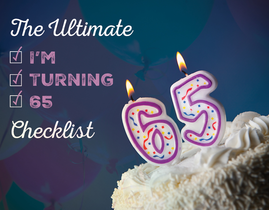 "The Ultimate ""I'm Turning 65"" Checklist"