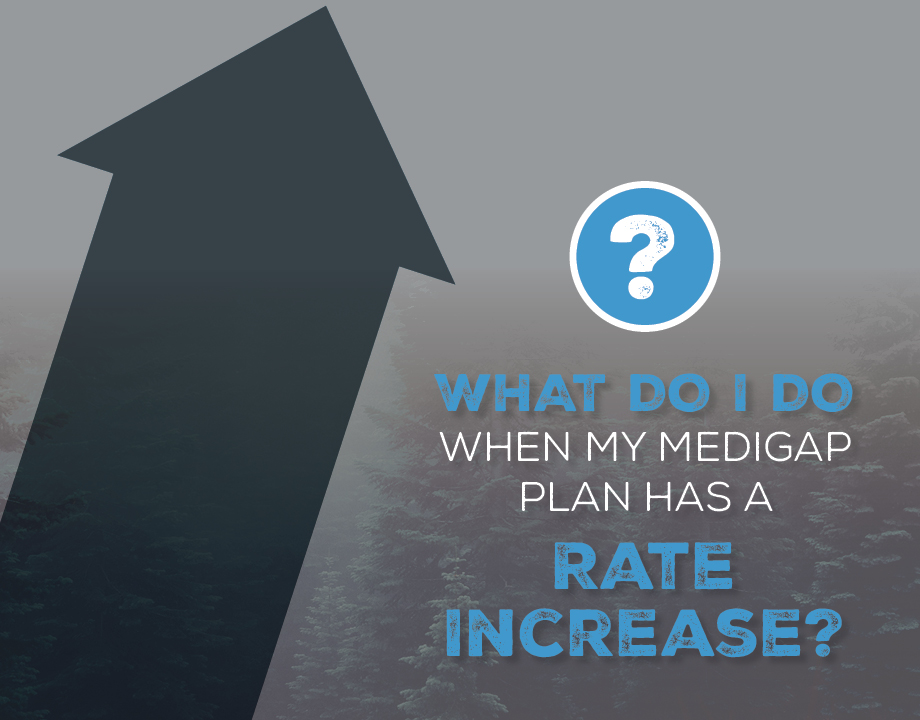 What Do I Do When My Medigap Plan Has a Rate Increase?