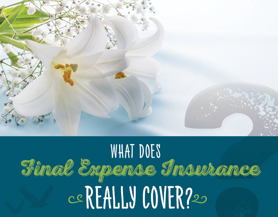What Does Final Expense Insurance Really Cover?