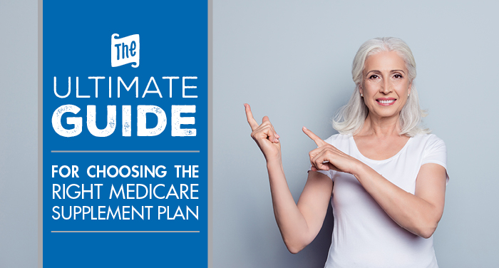 The Ultimate Guide for Choosing the Right Medicare Supplement Plan