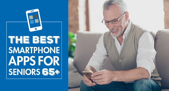 The Best Smartphone Apps for Seniors 65+