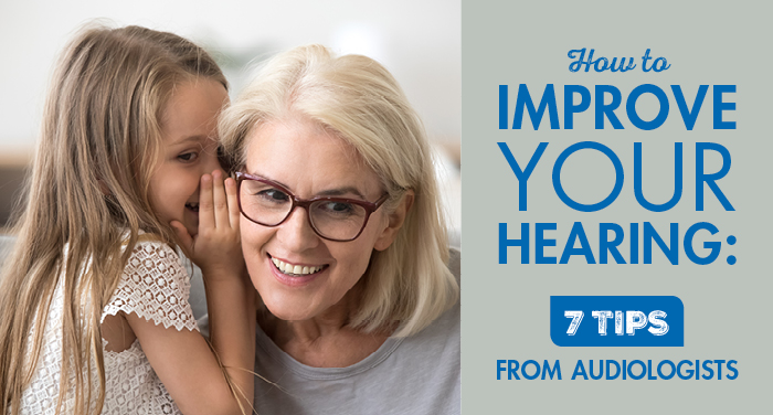 How to Improve Your Hearing: 7 Tips From Audiologists