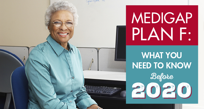 Medigap Plan F: What You Need to Know Before 2020