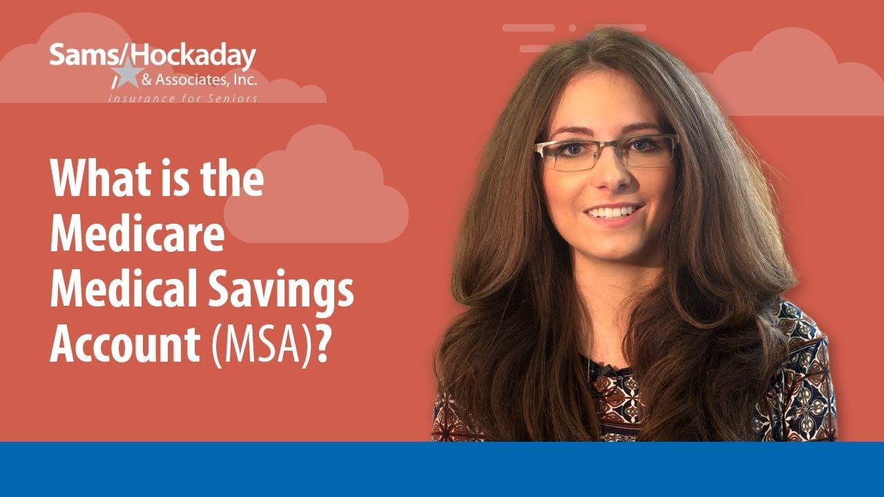 What Is the Medicare Medical Savings Account (MSA)?