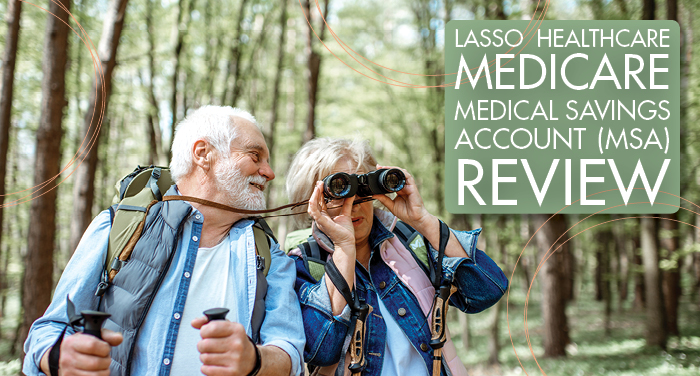Lasso Healthcare Medicare Medical Savings Account (MSA) Review