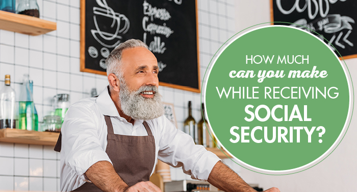 How Much Can You Make While Receiving Social Security?