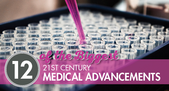 12 of the Biggest 21st Century Medical Advancements