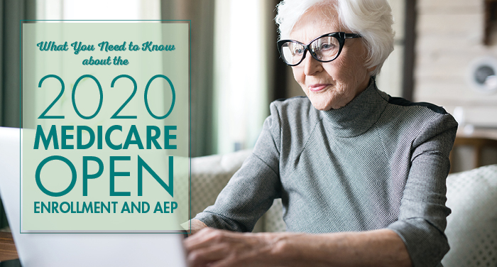 What You Need to Know About the 2020 Medicare Open Enrollment and AEP