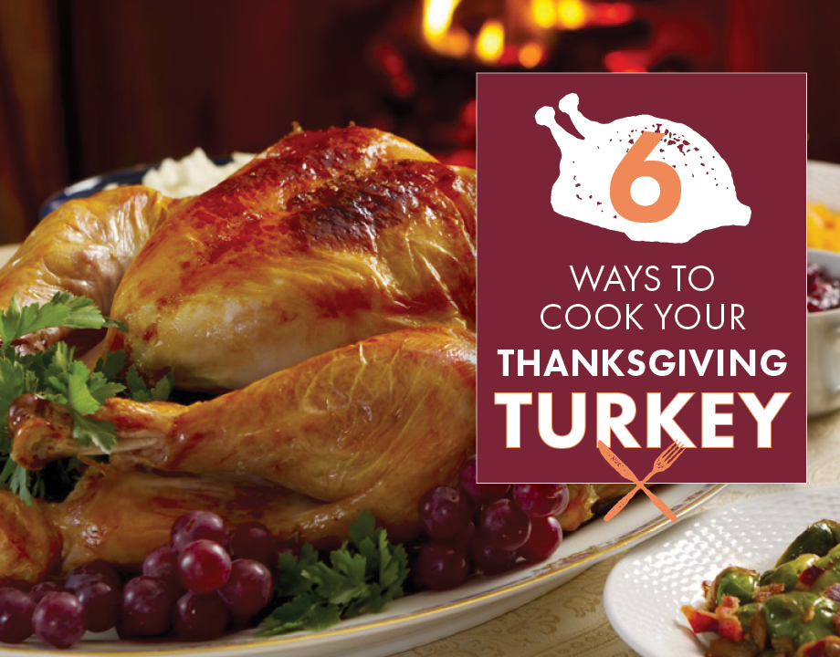 6 Ways to Cook Your Thanksgiving Turkey