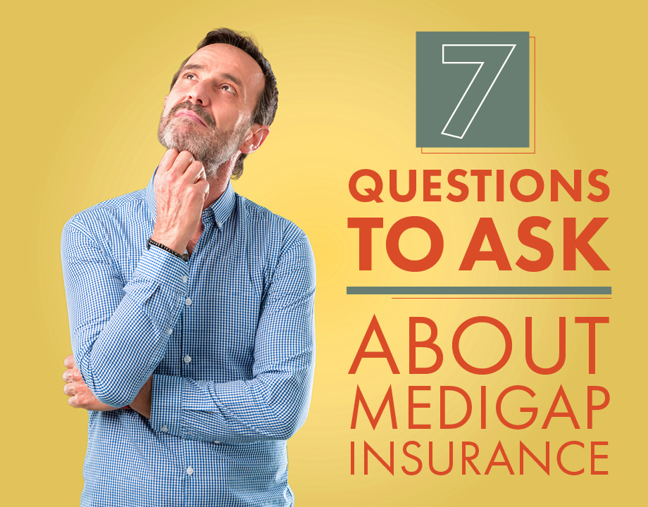 7 Questions to Ask About Medigap Insurance