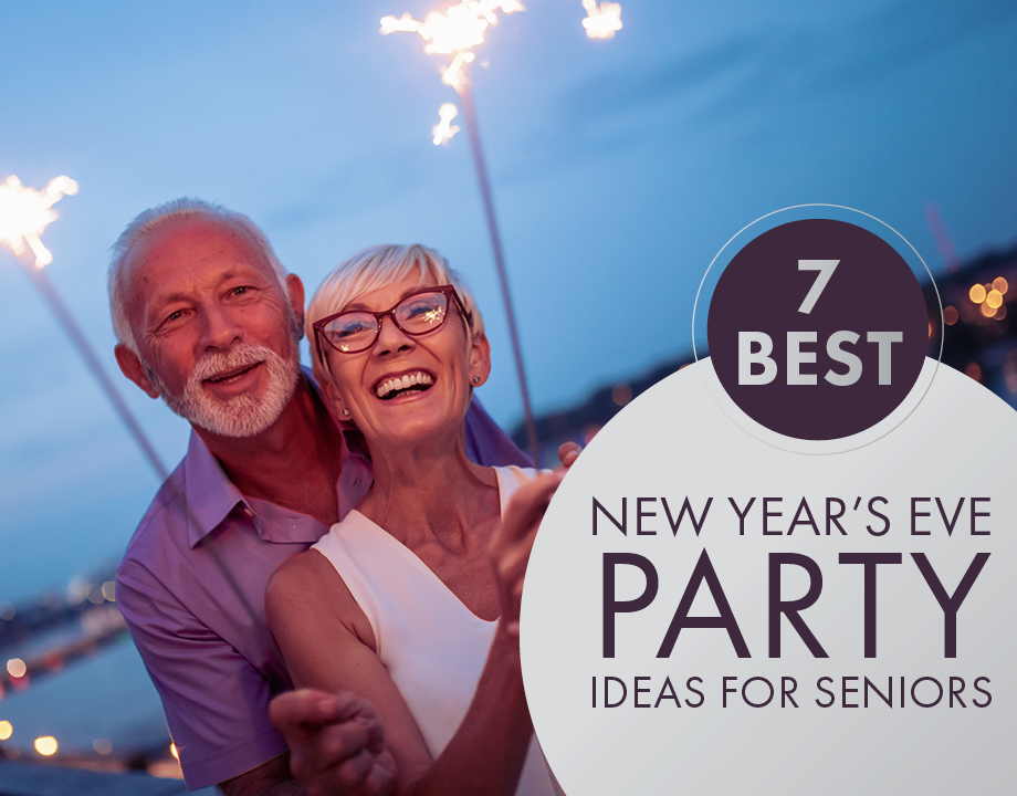 7 Best New Year's Eve Party Ideas For Seniors